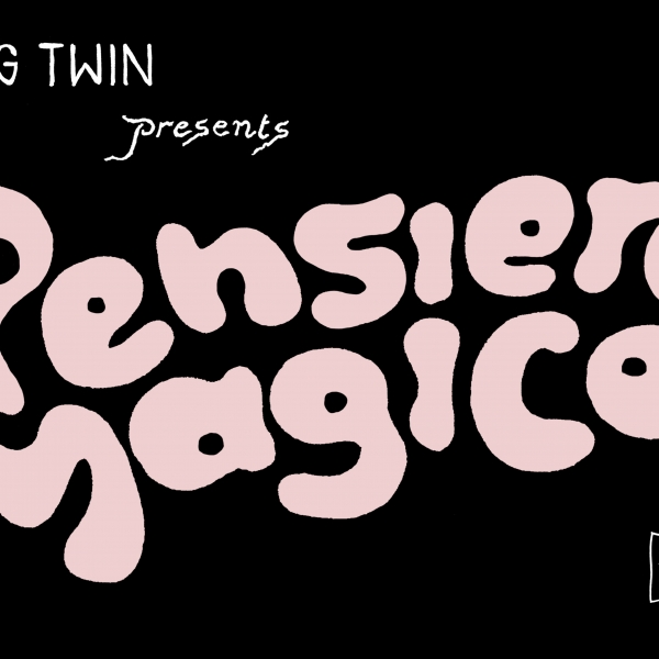 "BIELIVE #05: Vanishing Twin presents ""Pensiero Magico"""